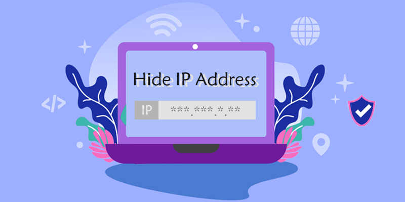 How to Hide IP Address from All Parts to Protect Your Online Identity
