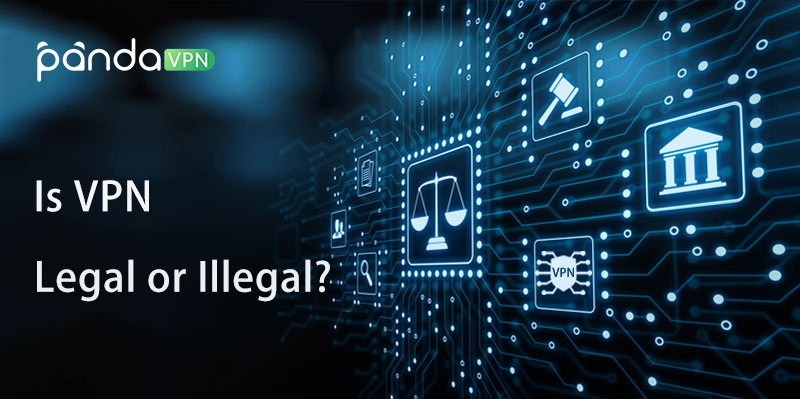 Is VPN legal/illegal