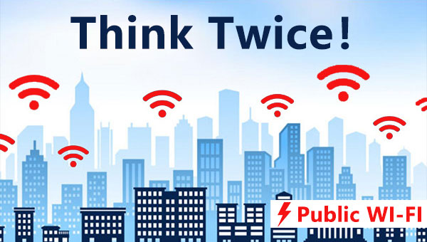 Think twice before you use free public Wi-Fi.