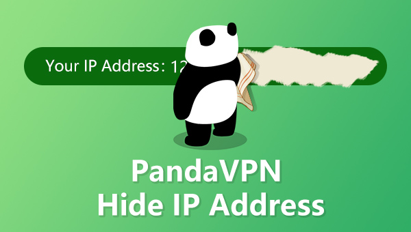 PandaVPN can help hide your actual IP address
