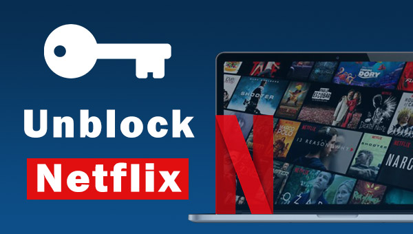 Use paid VPNs to unblock Netflix shows.
