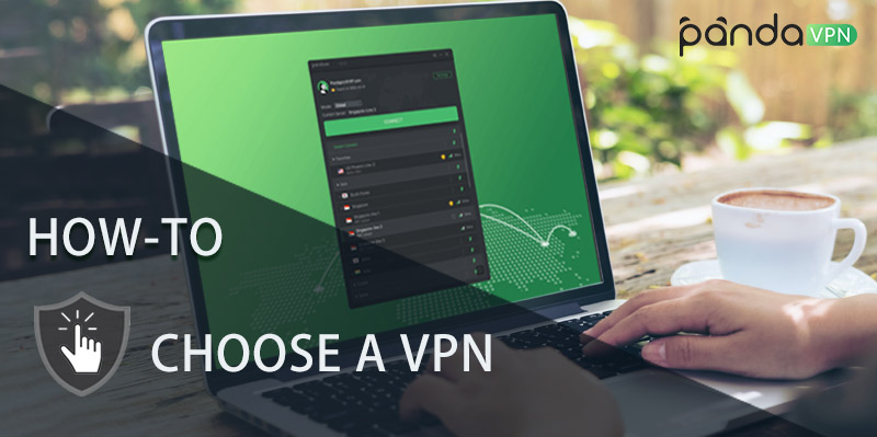 How to Choose A VPN? 10 Must-Have Criteria for Beginners