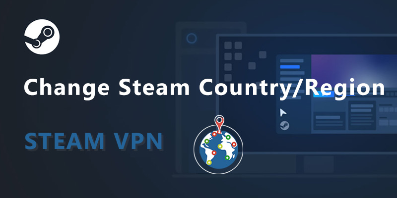 Can I Use Steam VPN Now to Change Steam Region for Game Purchase & Play?